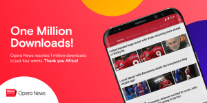 Thumbnail for 'Opera News has reached 1 million downloads in Africa in 4 weeks Thank you! It's time to celebrate!'