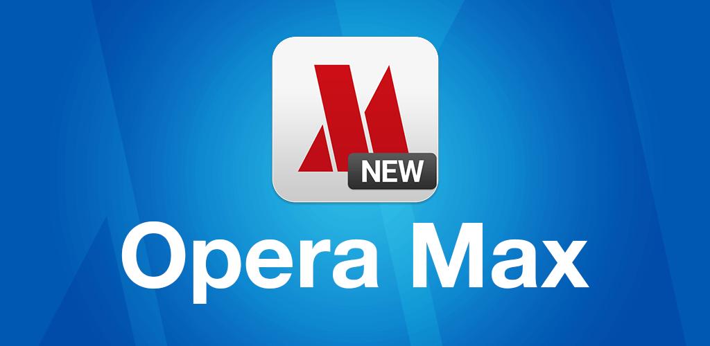 New Opera Max