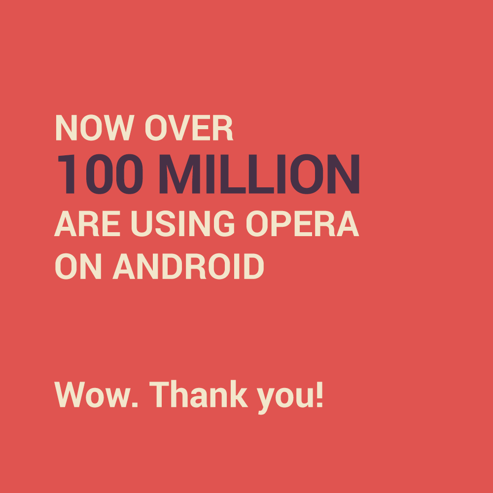 wow-100-million-android-users-browse-the-internet-with-opera