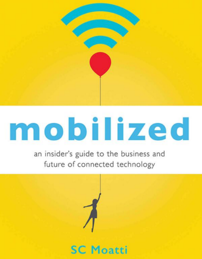 Mobilized by SC Moatti is a book for those who want to understand and succeed with mobile.
