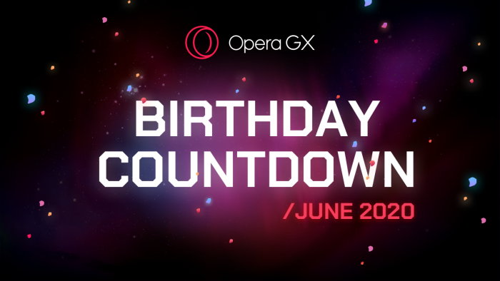 Opera GX birthday in June 2020